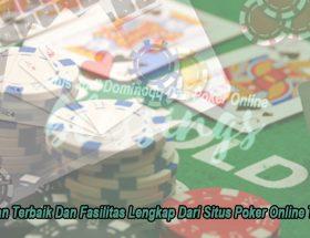 Poker Online Terbaik Layanan Terbaik Dan Fasilitas - Blessingscafebk